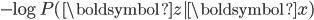 -\log P(\boldsymbol{z} | \boldsymbol{x})