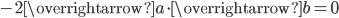 -2\overrightarrow{a} \cdot\overrightarrow{b}=0