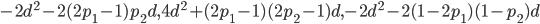 -2d^2-2(2p_1-1)p_2d,4d^2+(2p_1-1)(2p_2-1)d,-2d^2-2(1-2p_1)(1-p_2)d