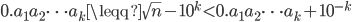 0.a_1a_2\cdots{a_k}\leqq\sqrt{n}-10^k<0.a_1a_2\cdots{a_k}+10^{-k}
