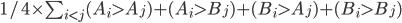 1/4 \times \sum_{i \lt j} (A_i  \gt  A_j) + (A_i  \gt  B_j) + (B_i  \gt  A_j) + (B_i  \gt  B_j)