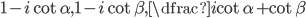 1-i\cot \alpha ,1-i\cot \beta ,\dfrac{i}{\cot \alpha +\cot \beta }