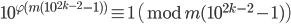 10^{\varphi (m(10^{2k-2}-1))} \equiv 1 \pmod{m(10^{2k-2}-1)}
