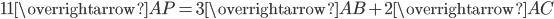 11\overrightarrow{AP}=3\overrightarrow{AB}+2\overrightarrow{AC}