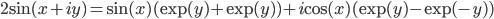 2\text{sin}(x+iy)=\text{sin}(x)(\text{exp}(y)+\text{exp}(y))+i\text{cos}(x)(\text{exp}(y)-\text{exp}(-y))
