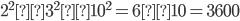 2^2×3^2×10^2=6×10=3600