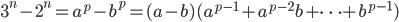 3^n-2^n=a^p-b^p=(a-b)(a^{p-1}+a^{p-2}b+\cdots+b^{p-1})