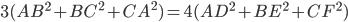 3(AB^{2}+BC^{2}+CA^{2})=4(AD^{2}+BE^{2}+CF^{2})