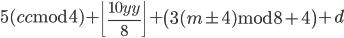 5(cc~\mathrm{mod}~4)+\left\lfloor\frac{10yy}8\right\rfloor+\left(3(m\pm4)~\mathrm{mod}~8+4\right)+d