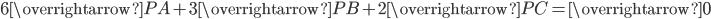 6\overrightarrow{PA}+3\overrightarrow{PB}+2\overrightarrow{PC}=\overrightarrow{0}