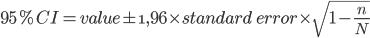 95\%CI= value\pm\1,96\times standard\ error\times\sqrt{1-\frac{n}{N}}