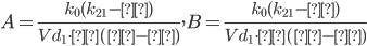 A = \frac{k_0(k_{21} - α)}{Vd_1 \cdot α(β - α)}~, ~~~B = \frac{k_0(k_{21} - β)}{Vd_1 \cdot β(α - β)}