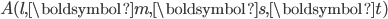 A(l, \boldsymbol{m}, \boldsymbol{s}, \boldsymbol{t})