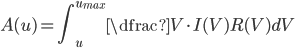 A(u) = \displaystyle \int_{u}^{u_{max}} \dfrac{V \cdot I(V)}{R(V)} dV