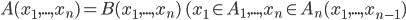 A(x_1, ..., x_n) = B(x_1, ..., x_n) \; (x_1 \in A_1, ..., x_n \in A_n(x_1, ..., x_{n-1})