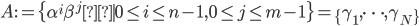 A:=\{\alpha^i\beta^j\mid 0\leq i\leq n-1, 0\leq j \leq m-1\} = \{\gamma_1, \dots, \gamma_N\}