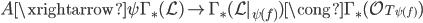 A\xrightarrow{\psi} \Gamma _{*}(\mathcal{L}) \to \Gamma _{*}(\mathcal{L}|_{\psi(f)})\cong \Gamma _{*}(\mathcal{O}_{T_{\psi(f)}})