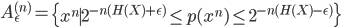 A^{(n)}_\epsilon = \left\{ x^n \mid 2^{-n(H(X)+\epsilon)} \le p(x^n) \le 2^{-n(H(X)-\epsilon)}\right\}