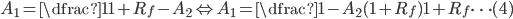 A_{1}=\dfrac{1}{1+R_{f}} - A_{2} \Leftrightarrow A_{1}=\dfrac{1-A_{2}(1+R_{f})}{1+R_{f}} \cdots (4)