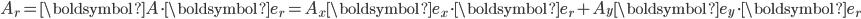 A_r = \boldsymbol{A}\cdot\boldsymbol{e}_r = A_x\boldsymbol{e}_x\cdot\boldsymbol{e}_r + A_y\boldsymbol{e}_y\cdot\boldsymbol{e}_r
