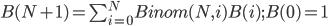 B(N+1)=\sum_{i=0}^N Binom(N,i)B(i);B(0)=1
