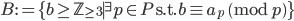 B:=\{b \geq \mathbb{Z}_{\geq 3} \mid {}^{\exists}p \in P \ \text{s.t.} \ b \equiv a_p \pmod{p}\}