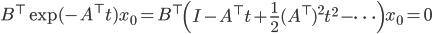 B^\top \exp(-A^\top t)x_0 = \displaystyle B^\top \left( I - A^\top t + \frac{1}{2}(A^\top)^2 t^2 - \cdots \right) x_0 = 0