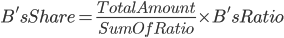B's Share=\frac{Total Amount}{Sum Of Ratio}\times B's Ratio