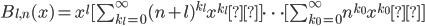 B_{l,n}(x) = x^l [ \sum_{{k_l}=0}^\infty (n+l)^{k_l} x^{k_l} ] \cdots [ \sum_{{k_0}=0}^\infty n^{k_0} x^{k_0} ]
