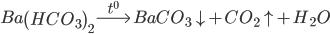 Ba{\left( {HC{O_3}} \right)_2}\buildrel {{t^0}} \over\longrightarrow BaC{O_3} \downarrow + C{O_2} \uparrow + {H_2}O