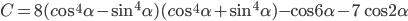 C = 8(c{\rm{o}}{{\rm{s}}^4}\alpha - {\sin ^4}\alpha )(c{\rm{o}}{{\rm{s}}^4}\alpha + {\sin ^4}\alpha ) - \cos 6\alpha - 7\cos 2\alpha
