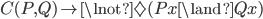 C(P,Q)\rightarrow\lnot\Diamond(Px\land Qx)