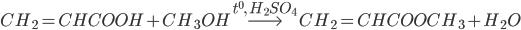 C{H_2} = CHCOOH + C{H_3}OH\buildrel {{t^0},{\rm{ }}{H_2}S{O_4}\left( \right)} \over\longrightarrow C{H_2} = CHCOOC{H_3} + {H_2}O