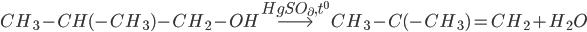 C{H_3} - CH( - C{H_3}) - C{H_2} - OH\buildrel {HgS{O_\partial },{t^0}} \over\longrightarrow C{H_3} - C( - C{H_3}) = C{H_2} + {H_2}O