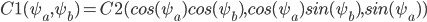 C1(\psi_a,\psi_b)=C2(cos(\psi_a)cos(\psi_b),cos(\psi_a)sin(\psi_b),sin(\psi_a))