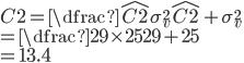C2 = \dfrac{\hat{C2}\sigma_{v}^{2}}{\hat{C2}+\sigma_{v}^{2}}\\ = \dfrac{29 \times 25}{29+25}\\ = 13.4