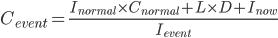 C_{event} = \frac{I_{normal} \times C_{normal} + L \times D + I_{now}}{I_{event}}