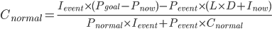 C_{normal} = \frac{I_{event} \times (P_{goal} - P_{now}) - P_{event} \times (L \times D + I_{now})}{P_{normal} \times I_{event} + P_{event} \times C_{normal}}