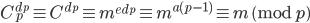 C_p ^ {d_p} \equiv  C ^ {d_p} \equiv m ^ {e d_p} \equiv m ^ {a(p-1)} \equiv m \pmod p