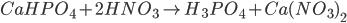 CaHP{O_4} + 2HN{O_3} \to {H_3}P{O_4} + Ca{(N{O_3})_2}