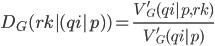D_G(rk | (qi | p)) =\frac{V_G'(qi | p,rk)}{V_G'(qi | p)}