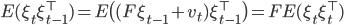 E(\xi_t \xi_{t-1}^\top) = E \bigl( (F \xi_{t-1} + v_t) \xi_{t-1}^\top \bigr) = F E(\xi_{t} \xi_{t}^\top)