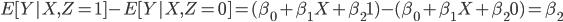 E[Y X,Z=1 ] -E[Y X,Z=0 ] = (\beta_0 + \beta_1 X + \beta_2 1) - (\beta_0 + \beta_1 X + \beta_2 0)=\beta_2