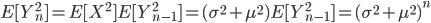 E[Y_n^2] = E[X^2]E[Y_{n-1}^2] =(\sigma^2 + \mu^2)E[Y_{n-1}^2] =(\sigma^2 + \mu^2)^n