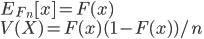 E_{F_n}[x] = F(x)\\V(X) = F(x)(1-F(x))/n