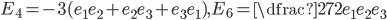 E_4=-3(e_1e_2+e_2e_3+e_3e_1) , E_6 = \dfrac{27}{2}e_1e_2e_3