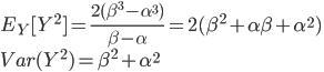 E_Y[Y^2]=\frac{2(\beta^3-\alpha^3)}{\beta-\alpha}=2(\beta^2+\alpha\beta+\alpha^2)\\Var(Y^2) = \beta^2+\alpha^2