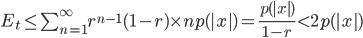 E_t \leq \sum_{n=1}^{\infty}r^{n-1}(1-r)\times np(|x|) = \frac{p(|x|)}{1-r} < 2p(|x|)