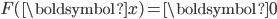 F(\boldsymbol{x}) = \boldsymbol{0}