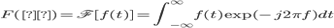 F(ω) = \mathfrak{F}[f(t)]= \int^{\infty}_{-\infty}f(t)\exp(-j2\pi f)dt